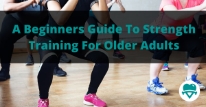 Strength Training For Older Adults   How To Get Started